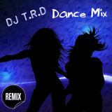 DJ T.R.D -Dance Mix- Chainsmokers, Flume and more.