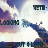 RETIII-Looking Out 4 Love(DJ Mix)(The Collection Series)