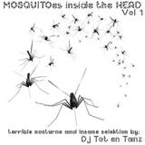 MOSQUITOes inside the HEAD - Vol. 1 -