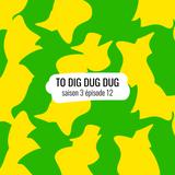 To dig dug dug / s3e12