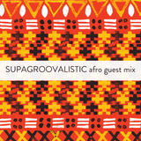 Yummy Beats Guest Mix : SupaGroovalistic (FR) / Special Afro