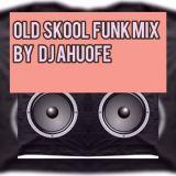 OLD SKOOL FUNK MIX BY DJ AHOOFE