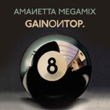 Gain on Top - Amanetta Megamix Vol. 8