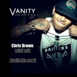 Vanity - Chris Brown mini mix