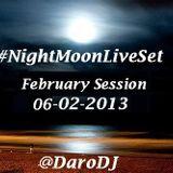 #NightMoonLiveSet @DaroDJ 2013 Session February 06