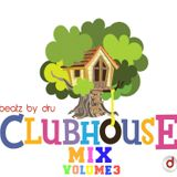 ClubHouse Mix : Volume 3