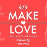 Let's Make Love Vol.1 (Best RnB & Soul, 4 your Valentine's Day)