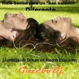 Indie-Sesión para Un San Valentin Diferente (Juntit@s en un Rincon Exquisito) By GAZEBO Dj TTM.
