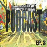 RudeBWOY SoundSYSTEM Podcast: Episode 03