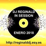 Dj Reginald - Session Enero 2018