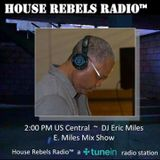 FUEGO - THE E.MILES! MIX SHOW! HOUSE REBELS RADIO 062119