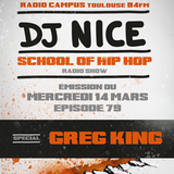 School of Hip Hop Radio Show Special GREG KING - 14 03 2018 - Dj NICE