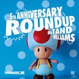 Tand Williams - 5th Anniversary Roundup