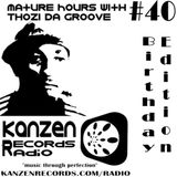 Thozi Da Groove - Matured Hour 40 (Birthday Edition)