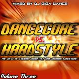 DANCECORE vs. HARDSTYLE Vol.3 - mixed by DJ Giga Dance