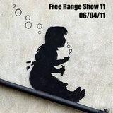 Free Range Show #11 06/04/11