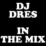 DJ DRES - IN THE MIX (March 2018)