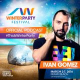 Ivan Gomez Podcast #2 2016 (Winter Party Miami Official Podcast)