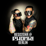 PHONK! - BERLIN - 20.01.2017 featuring Resistohr