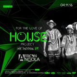 2016.11.04 - 04. África Angola Music (Live Act) @ FOR THE LOVE OF HOUSE (Mix Session #07)