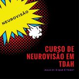 Curso de Neurovisão em TDAH - AULA 1