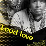 Loud Love with Ryan Yeo & Vincent Vega, 25.8.18 - Last Night At Toast