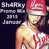 Sh4Rky - Promo Mix 2015 (Januar) [Legyen tanc]