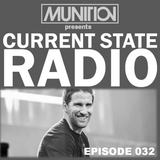 Current State Radio 032 with DJ Munition