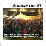 Soul of Sydney #128: DJ DP ONE (NYC) Live At Soul of Sydney Block Party - Oct 2013 (2nd Set - 8-9pm)