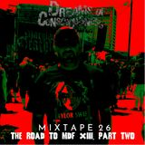 Mixtape 26 - The Road to MDF XIII, Part Two