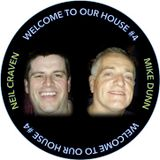 WELCOME TO OUR HOUSE #4 - Neil Craven & Mike Dunn