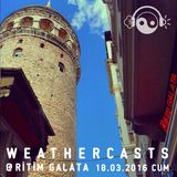 Weathercasts @ Ritim Galata 18.03.2016