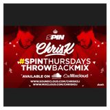 CHRIS K PRESENTS #SPINTHURSDAYSTHROWBACKMIX