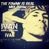 Interview with Ivan (Urban Action Figure) / The Fownk Is Real Mix Show