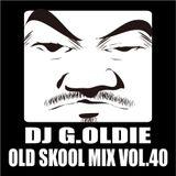 DJ G.Oldie OLD SKOOL MIX VOL40