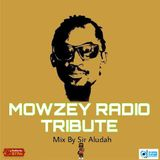 Mowzey Radio Tribute - Sir Aludah