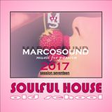 """""""SOULFUL HOUSE"""" - old school - session seventeen 2017 -"""