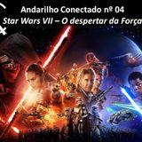 Andarilho Conectado 04 - Star Wars VII