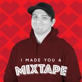 017 I Made You A Mixtape - Patrick Trahey
