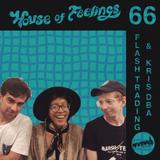 House of Feelings Radio Ep 66: 8.4.17 (Flash Trading)
