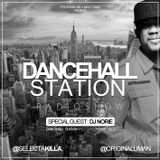 SELECTA KILLA & UMAN - DANCEHALL STATION SHOW #207 - SPECIAL GUEST DJ NORIE
