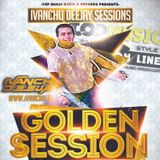 SESION EXCLUSIVA GOLDEN SESSION - IVANCHU DEEJAY 2018