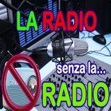 LA RADIO SENZA LA RADIO episodio 1