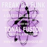 Freak Da Funk with Griffo and Guests Tonal Fusion - Nov 17th 2017