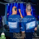 LOS V - LIVE !  THE CASTLE CLUB (STAN KOLEV WARM UP AUGUST 2019)