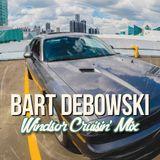 Bart Debowski - Windsor Cruisin' Mix