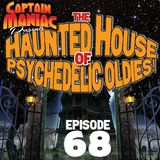Episode 68 / The Haunted House of Psychedelic Oldies