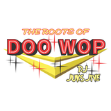 The Roots of Doo Wop - Episode 06 - DJ Juks Jive