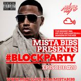 Mista Bibs - #Blockparty Episode 20 (Current R&B, Hip Hop & Afrobeats) Snapchat - mistabibs