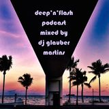 DEEPFLASH PODCAST MIXED BY DJ GLAUBER MARTINS